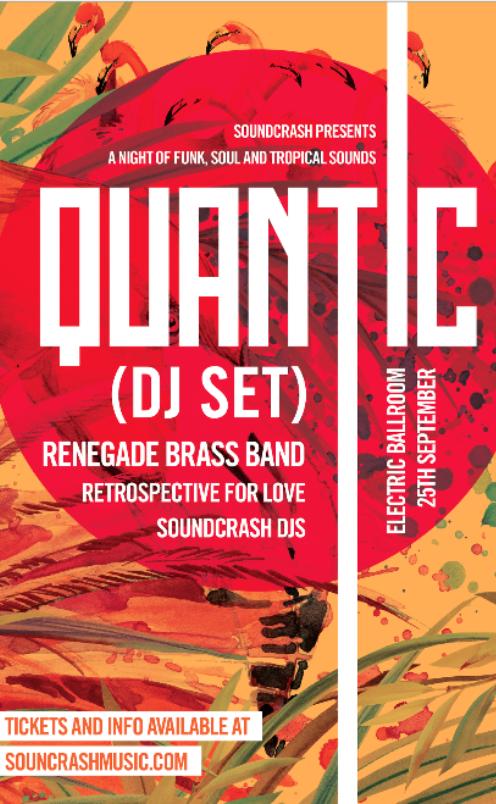Quantic (DJ Set) + Renegade Brass Band + Retrospective For Love