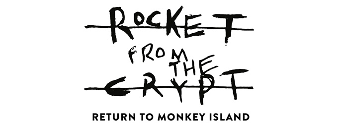 ROCKET FROM THE CRYPT – RETURN TO MONKEY ISLAND